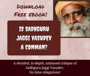 Is Sadhguru Jaggi Vasudev a Conman?