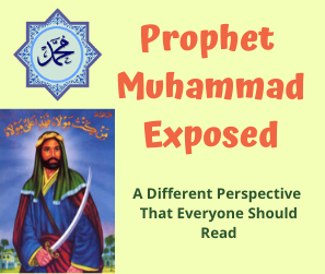 Prophet Muhammad Exposed – A Different Perspective That Everyone Should Read